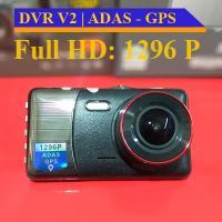 DVR V2 - Hỗ trợ GPS - ADAS -1296P Ghi hình trước s...